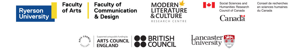 Ryerson University Faculty of Arts, Ryerson University Faculty of Communication and Design, Modern Literature & Culture Research Centre, Social Sciences and Humanities Research Council of Canada, Arts Council England / British Council, Lancaster University
