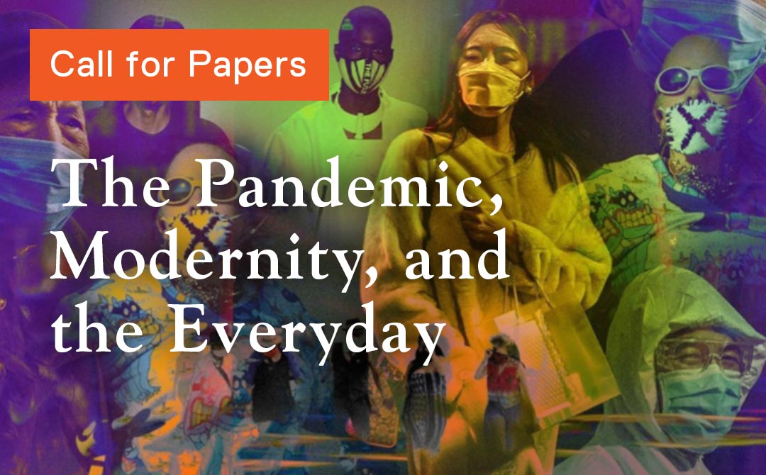 Call for Papers for Routledge Book: The Pandemic, Modernity, and the Everyday
